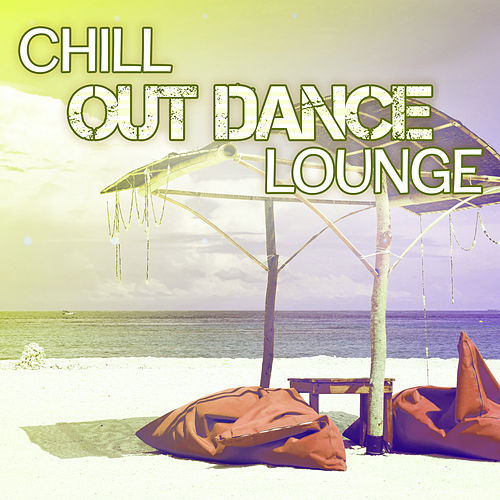 Play & Download Chill Out Dance Lounge – Sexy Vibes of Chillout, Summer Music, Dance, Just Relax by Ibiza Dance Party   Napster