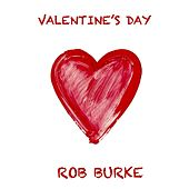Valentine's Day by Rob Burke
