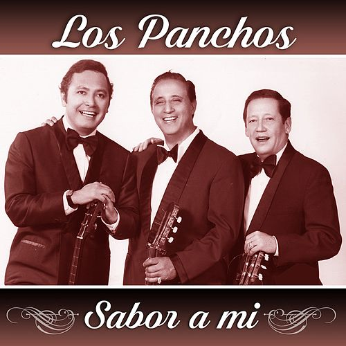 Play & Download Sabor a Mi by Trío Los Panchos | Napster
