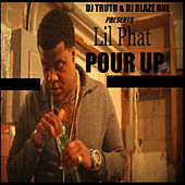 Pour Up by Lil Phat