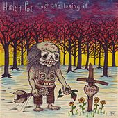 Play & Download Lost and Losing It by Harley Poe | Napster