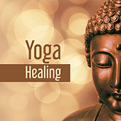 Play & Download Yoga Healing – Meditation Music, Deep Focus, Training Mind, Nature Sounds for Relaxation, Stress Relief by Relax - Meditate - Sleep | Napster