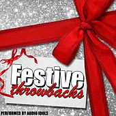 Play & Download Festive Throwbacks by Audio Idols | Napster