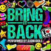 Play & Download Bring It Back! by Audio Idols | Napster