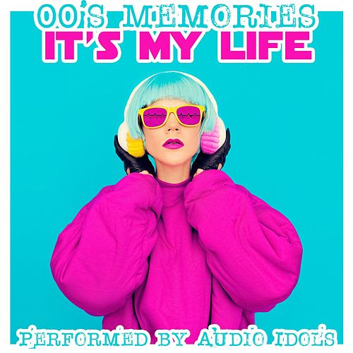 Play & Download It's My Life: 00's Memories by Audio Idols | Napster