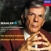 Mahler: Symphony No. 6 / Schoenberg: 5 Orchesterstücke / Webern: Im Sommerwind von Christoph von Dohnányi (1)