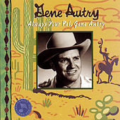 Always Your Pal, Gene Autry by Gene Autry