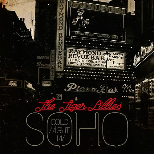 Cold Night in Soho by The Tiger Lillies