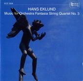 Eklund: Music for Orchestra, Fantasia, String Quartet No. 3 & Småprat by Various Artists