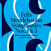 Play & Download Mendelssohn: Symphonies No. 1 & 3 by NDR Radiophilharmonie | Napster
