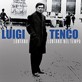 Play & Download Lontano, lontano nel tempo by Luigi Tenco | Napster