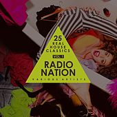 Radio Nation, Vol. 1 (25 Real House Classics) by Various Artists