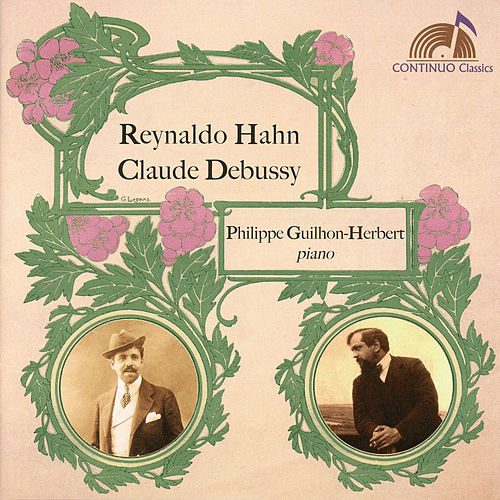 Hahn & Debussy: Piano Music by Philippe Guilhon-Herbert
