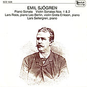 Sjögren: Piano Sonata, Violin Sonatas Nos. 1 & 2, Elegie & Portrait of Donnie, My Little Dog by Various Artists