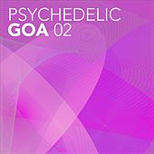 Play & Download Psychedelic Goa, Vol. 2 by Various Artists | Napster