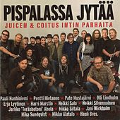 Play & Download Pispalassa jytää - Juicen & Coitus Intin parhaita by Various Artists | Napster
