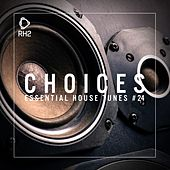 Play & Download Choices - Essential House Tunes #24 by Various Artists | Napster