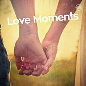 Play & Download Love Moments by Various Artists | Napster