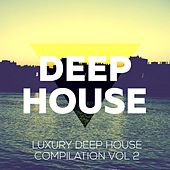 Luxury Deep Vol. 2 (Deep House Music Compilation) by Various Artists