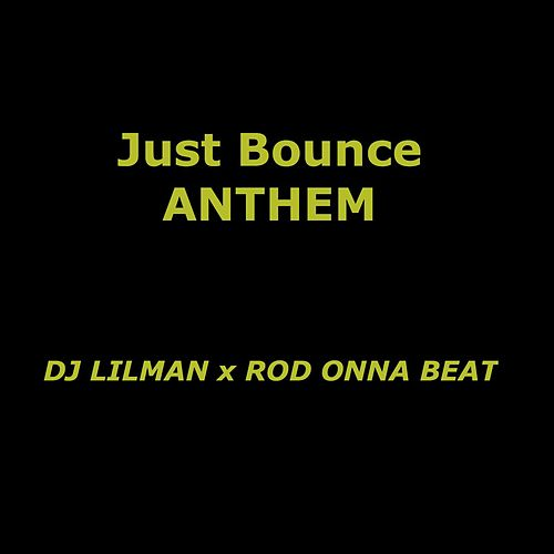 Just Bounce Anthem by DJ Lilman