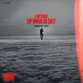 Up Inna Di Sky by I-Octane