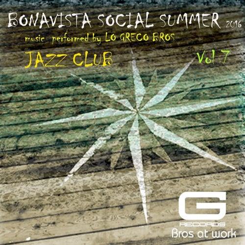 Play & Download Bonavista Social Summer 2016 Jazz Club, Vol. 7 by Lo Greco Bros | Napster