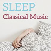 Play & Download Sleep Classical Music by Various Artists | Napster