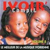 Ivoir' compil, vol. 8 (Le meilleur de la musique ivorienne) by Various Artists