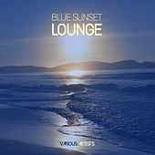 Play & Download Blue Sunset Lounge by Various Artists | Napster