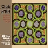 100 Years of Flight - Lizard Lounge, Cambridge, Ma - 12/18/03 by Club D'Elf