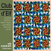 Play & Download Live 4/20/00 N.Y.C. - Knitting Factory by Club D'Elf | Napster