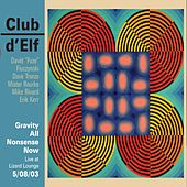 Play & Download Gravity All Nonsense Now - Live at the Lizard Lounge - 5/08/03 by Club D'Elf | Napster
