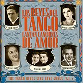 Play & Download Los Reyes Del Tango Cantan Canciones De Amor, Vol. 2 by Various Artists | Napster