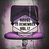 Play & Download House to Remember, Vol. 17 by Various Artists | Napster