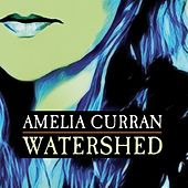 Play & Download Watershed by Amelia Curran | Napster