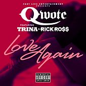 Play & Download Love Again (feat. Trina & Rick Ross) by Qwote | Napster
