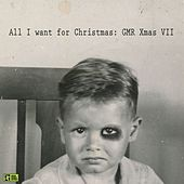 All I Want for Christmas: Gmr Xmas VII by Various Artists