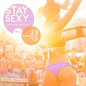 Stay Sexy, Vol. 1 (20 Sweet & Groovy Summer Tunes) by Various Artists