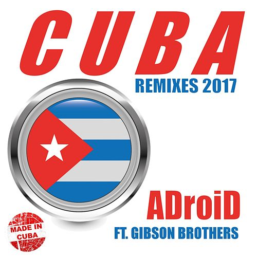 Cuba (Remixes 2017) by ADroiD