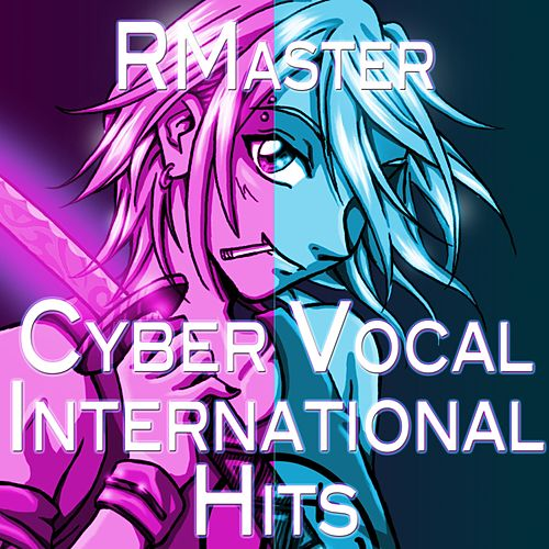 Play & Download Cyber Vocal International Hits by R Master | Napster