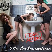Me Emborrachare by Grupo Extra