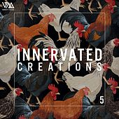 Innervated Creations, Vol. 5 by Various Artists