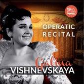 Galina Vishnevskaya. Operatic Recital by Galina Vishnevskaya