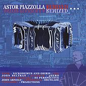 Astor Piazzolla Remixed by Various Artists