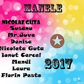 Play & Download Manele Music 2017 by Various Artists | Napster