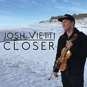 Play & Download Closer by Josh Vietti | Napster