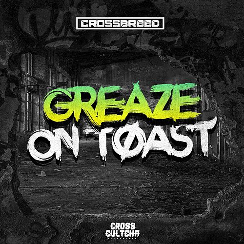 Play & Download Greaze On Toast by Crossbreed | Napster