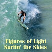 Play & Download Surfin' the Skies by Figures of Light | Napster