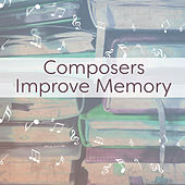 Play & Download Composers Improve Memory – Music for Study, Deep Focus, Motivational Sounds, Easier Work, Music Helps Pass Exam, Bach, Mozart, Beethoven by Work Music Guys | Napster