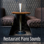 Restaurant Piano Sounds – Smooth Jazz for Restaurant & Bar, Cafe Music, Piano in the Background, Relaxing Sounds von Restaurant Music